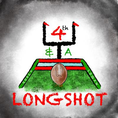 4th And A Longshot Podcast