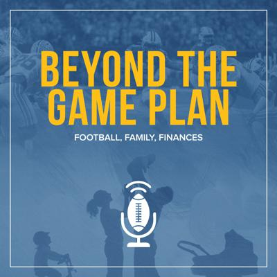Beyond The Game Plan: Football, Family, Finances