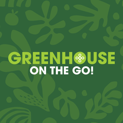 Greenhouse on the Go!