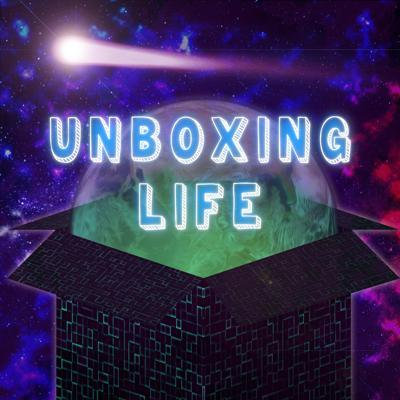 Unboxing Life