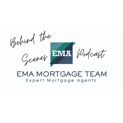 Behind the Scenes EMA Mortgage Podcast
