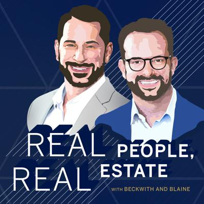 Real People, Real Estate - with Beckwith and Blaine