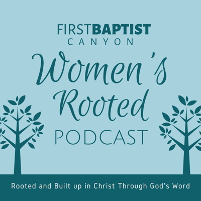 First Baptist Canyon Women's Rooted