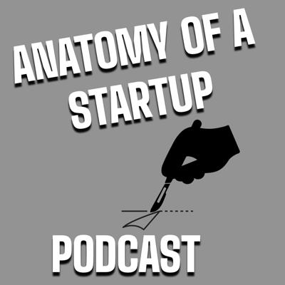 Anatomy of A Startup Podcast