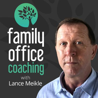 Family Office Coaching with Lance Meikle