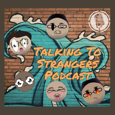 Talking To Strangers Podcast