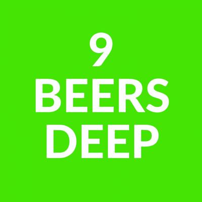 9 Beers Deep The Podcast