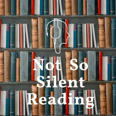Not So Silent Reading