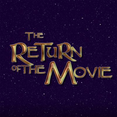 The Return of the Movie