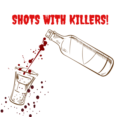 Shots With Killers!