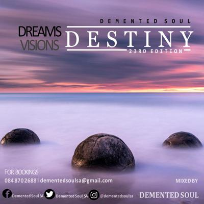 Demented Soul - Dreams,Visions & Destiny (23rd Edition) Podcast