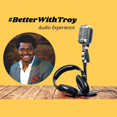 #BetterWithTroy