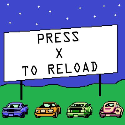 Press X To Reload
