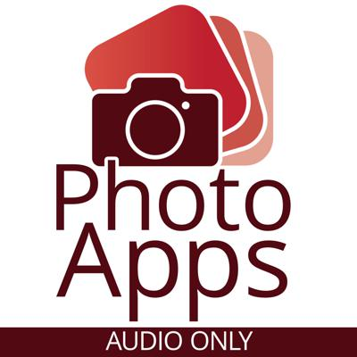 PhotoApps Podcast (Audio only) by PhotoApps.Expert