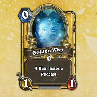 Golden Wisp: A Competitive Hearthstone Podcast