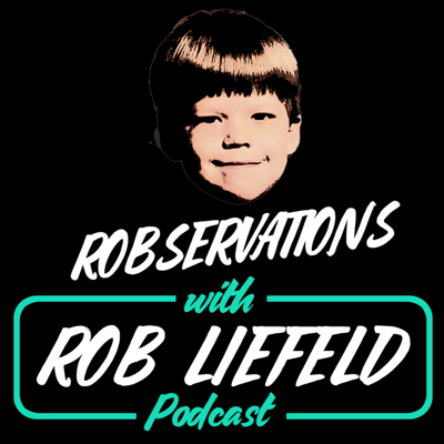 Robservations with Rob Liefeld