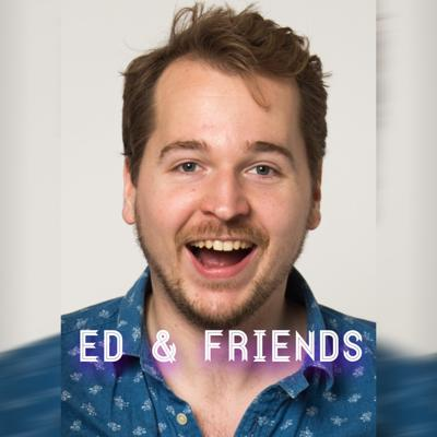 Ed And Friends – PODCAST ADVENTURES
