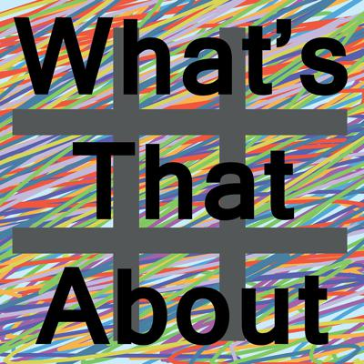 #WhatsThatAbout explores news and events. Instead of accepting everything at face-value, we dive deeper and ask the hard questions, like: