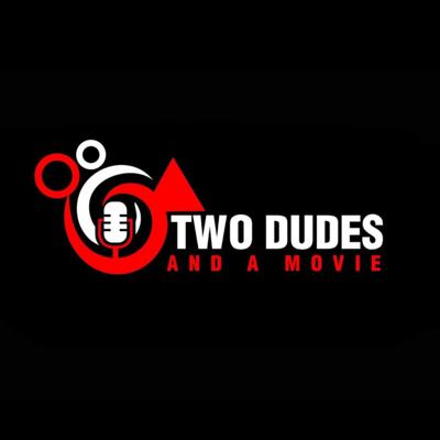 Two Dudes and a Movie