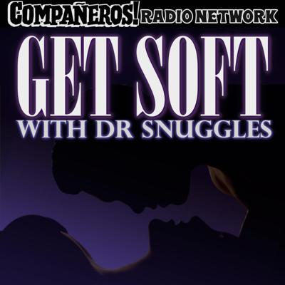 Get Soft With Dr Snuggles