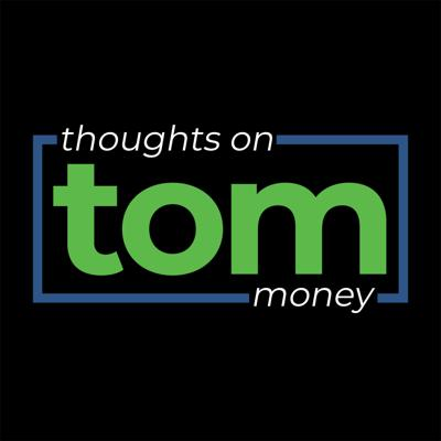Thoughts On Money [TOM]