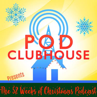 The 52 Weeks of Christmas Podcast