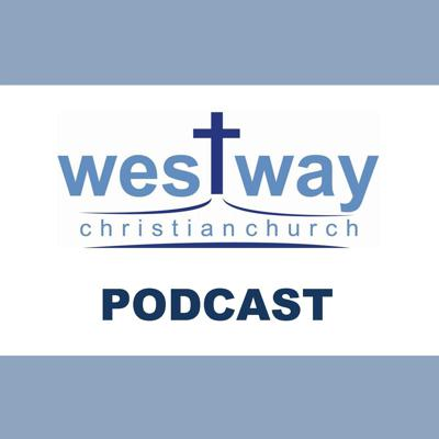 This is the podcast of our teaching during our Sunday Worship Service.  Westway Christian Church is located in Etobicoke area in Ontario, Canada.