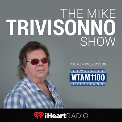 Hear The Mike Trivisonno Show weekdays at 3 pm on Newsradio WTAM 1100