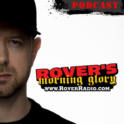 Syndicated radio show Rover's Morning Glory blends biting commentary, ridiculous antics and discussions that would get most people fired.