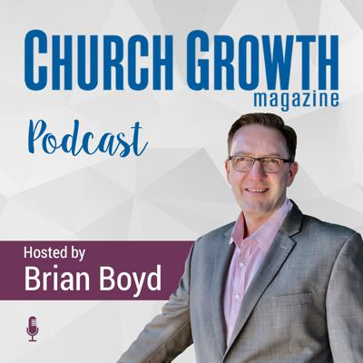 Each week contributors and authors from Church Growth Magazine join the podcast to share their insights and ideas, helping church leaders implement their vision. Free subscription at https://churchgrowthmagazine.com