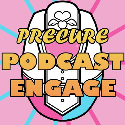 Precure! Podcast Engage!