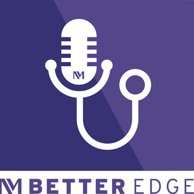 Better Edge : A Northwestern Medicine podcast for physicians