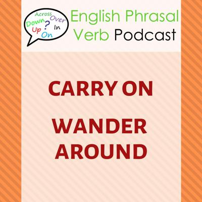 Cover art for Phrasal Verbs (258): Carry On, Wander Around   Learn Everyday English with Stories
