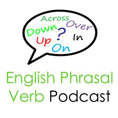Learn phrasal verbs with examples, stories and audio lessons
