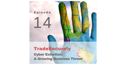 Cover art for Episode 14: Cyber Extortion – A Growing Business Threat