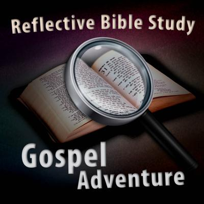 Reflective Bible Study Gospel Adventure