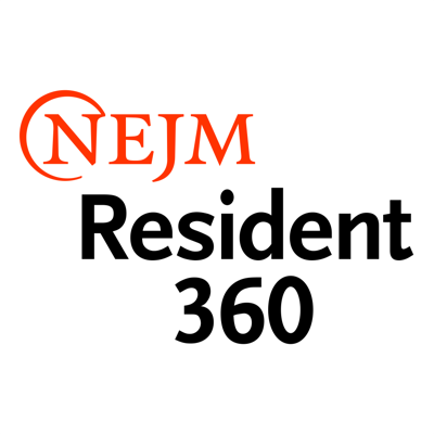 NEJM Resident 360 - A Day in the Life Podcast