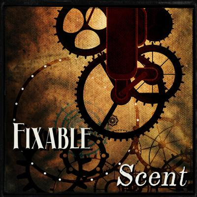 Cover art for Fixable by Sheliah Lindsey and Scent by Maria Haskins