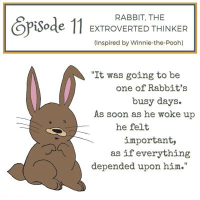 Cover art for #11 - Rabbit, the Extroverted Thinker (Inspired by Winnie-the-Pooh)