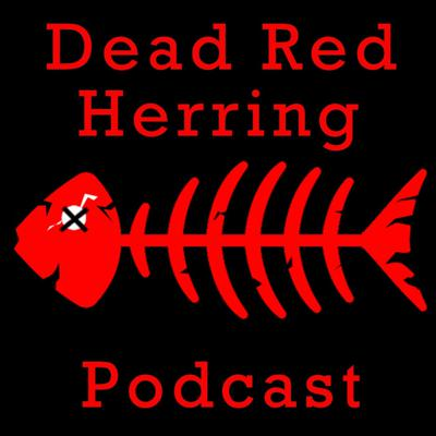 Dead Red Herring Podcast