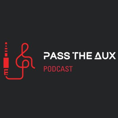 Pass the Aux Podcast