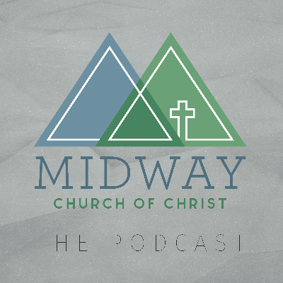 Midway Church of Christ Sermons