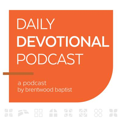 The Brentwood Baptist Devotional Podcast is your source for uplifting encouragement to help you engage others with the whole gospel of Jesus Christ.