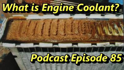 Cover art for What Is Engine Coolant and Why is it SO Important ~Audio  Podcast Episode 85