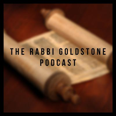 The Rabbi Goldstone Podcast