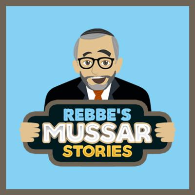 Rebbe's Mussar Stories