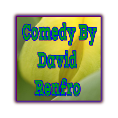 Comedy By David Renfro