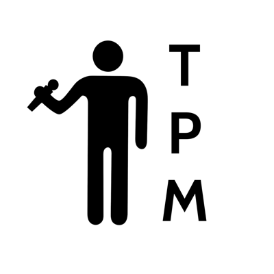 The TPM Podcast