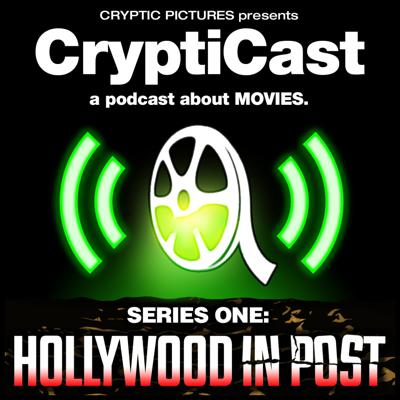 CRYPTICAST SERIES 1 HOLLYWOOD IN POST 2017