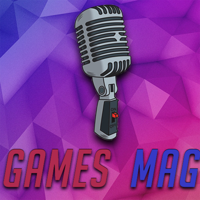 Games-Mag Podcast